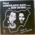 FELA ANIKULAPO KUTI & ROY AYERS - Music of many colours - LP