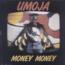 UMOJA - Money Money - LP