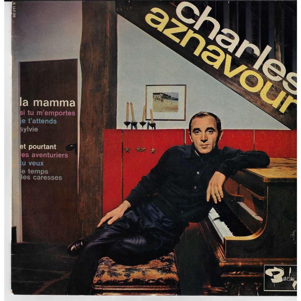 Charles Aznavour la mamma / si tu m'emportes / je t'attends / Sylvie / et pourtant / les aventuriers