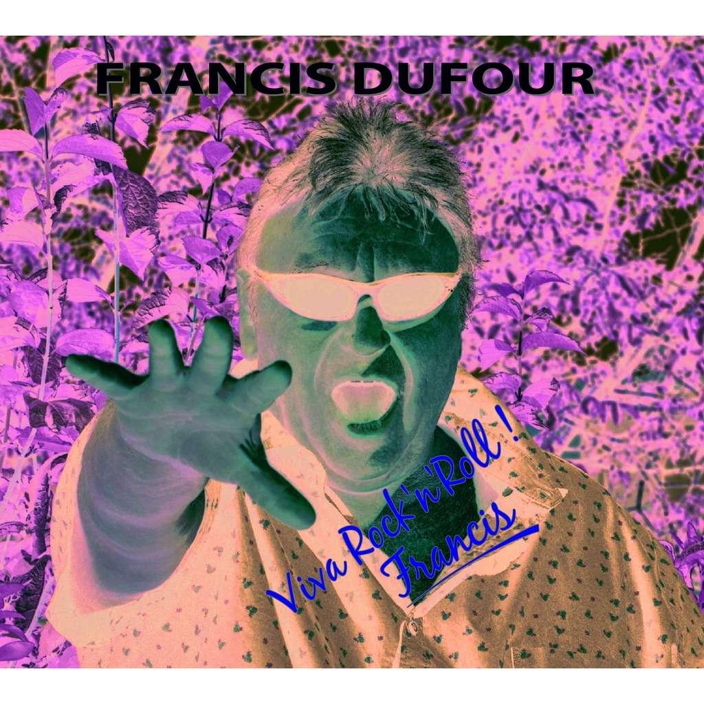 FRANCIS DUFOUR VIVA ROCK'N'ROLL !