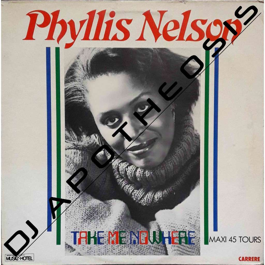 PHYLLIS NELSON Take me nowhere