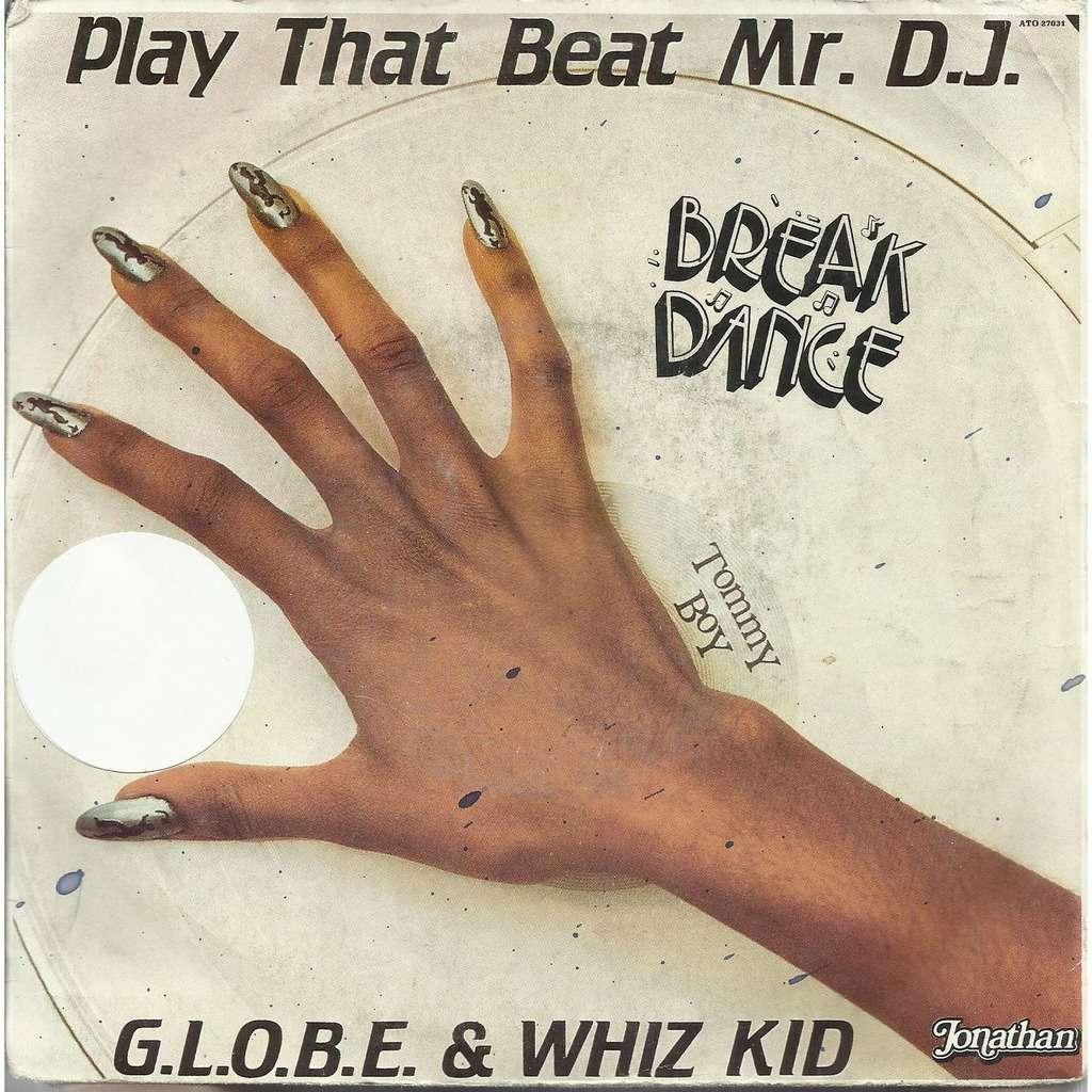 G.L.O.B.E. & WHIZ KID play that beat Mr. DJ / instru.