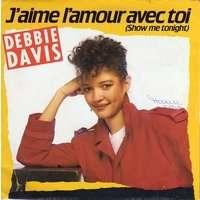 DAVIS DEBBIE j'aime l'amour avec toi ( show me tonight ) / don't blame her