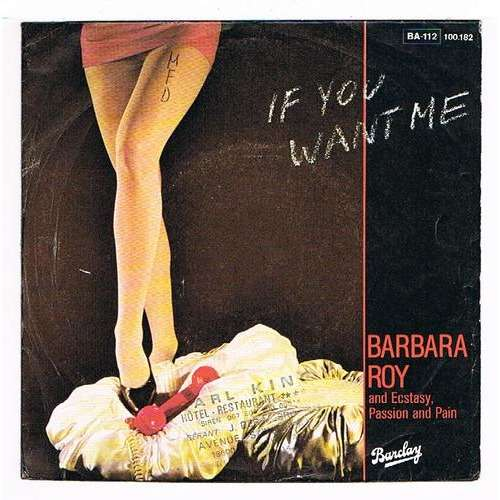 ROY BARBARA and ECSTASY,PASSION and PAIN if you want me ( nouveau mixage disco ) / i've got you