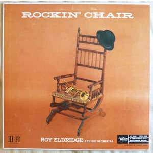 Roy Eldridge And His Orchestra Rockin' Chair