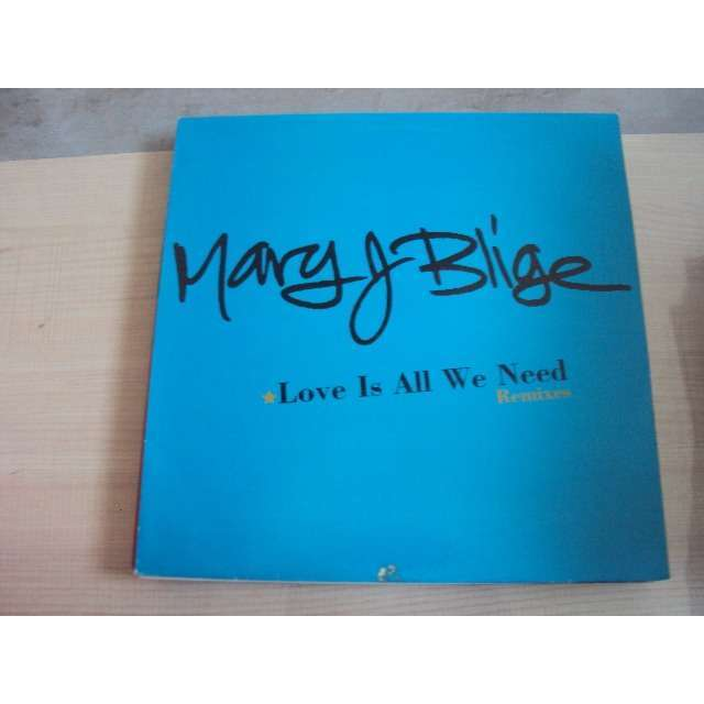 MARY J. BLIGE LOVE IS ALL WE NEED (REMIXES)