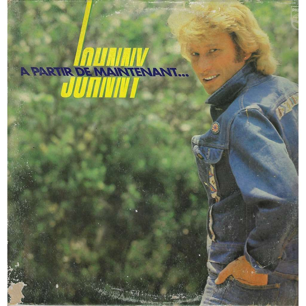 johnny hallyday à partir de maintenant./ à double tour / le chanteur sans amour