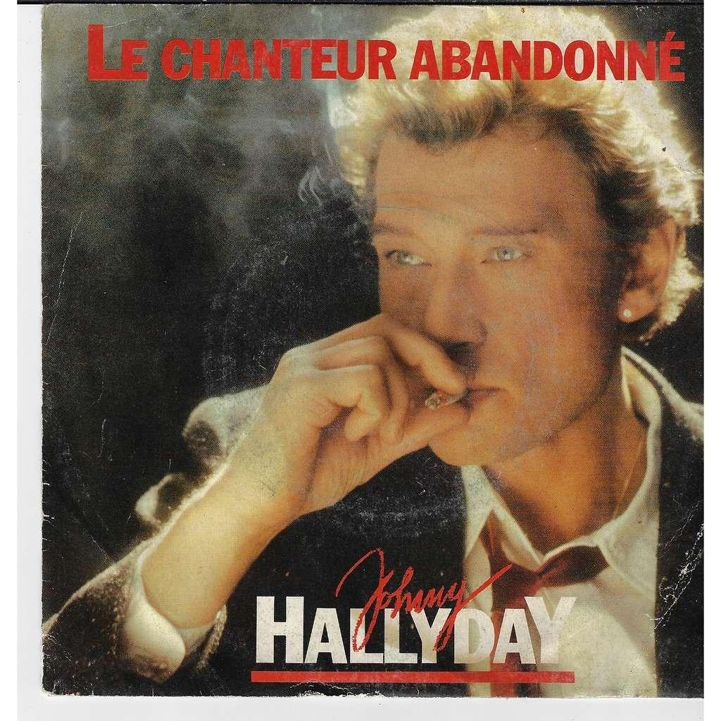 JOHNNY HALLYDAY Le chanteur abandonné / pendue à mon cou