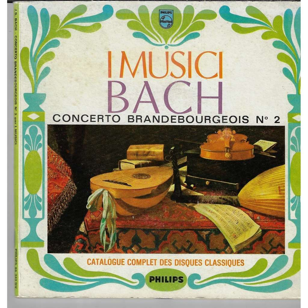 Jean Sebastien Bach / I Musici Bach Concerto Brandebourgeois n° 2 en fa majeur