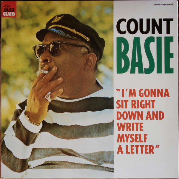 Count Basie I'm Gonna Sit Right Down And Write Myself A Letter