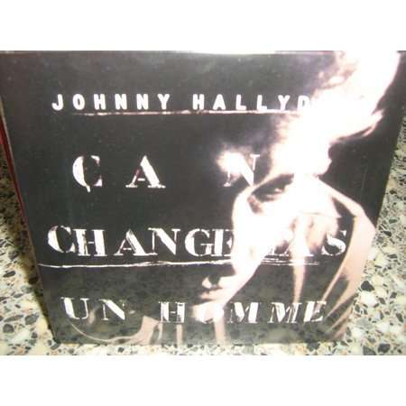 johnny hallyday ..ça ne change pas un homme