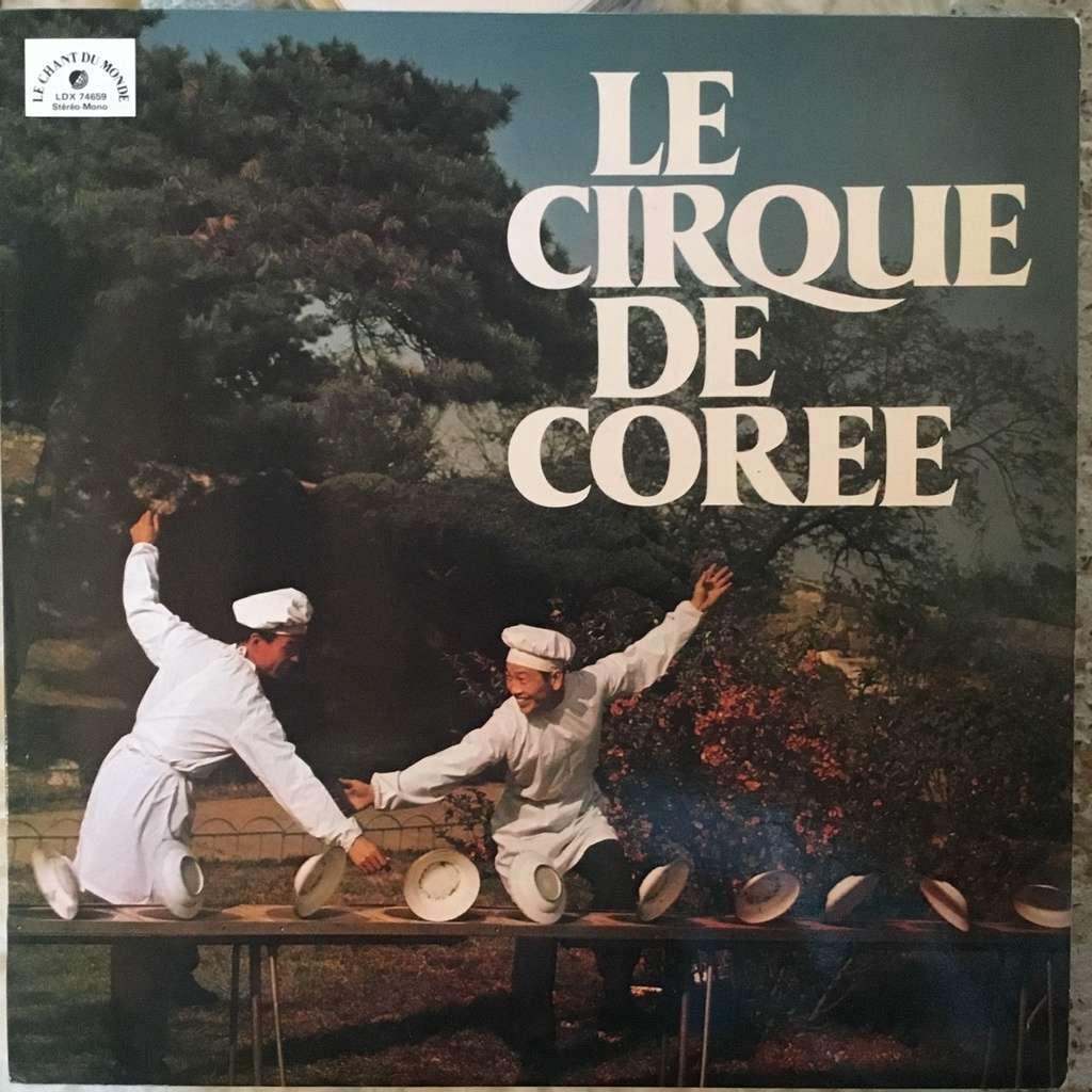 Ensemble National De La République DE COREE Le Cirque De Corée