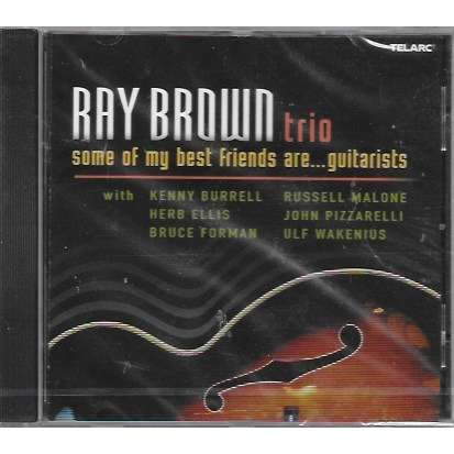 ray brown trio Some of my best friends are... guitarists