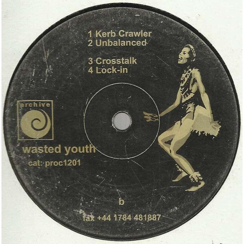 WASTED YOUTH untitled EP - 4 tracks - (kerb crawler - unbalanced - crosstalk - lock in)