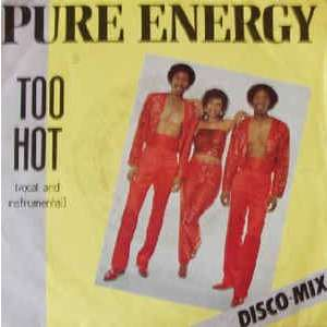 pure energy too hot