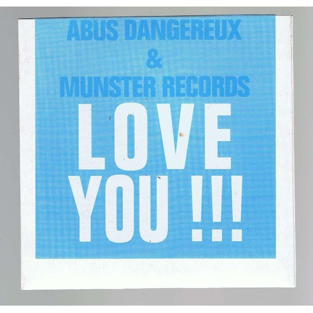 ABUS DANGEREUX & MUNSTER RECORDS LOVE YOU !!! -cardboard sleeve-