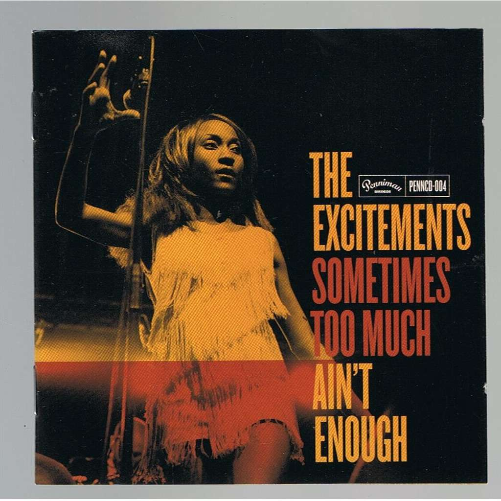EXCITEMENTS SOMETIMES TOO MUCH AIN'T ENOUGH