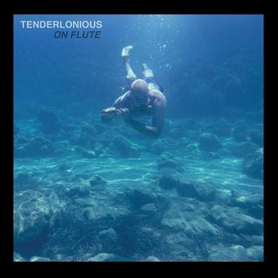 Tenderlonious On Flute