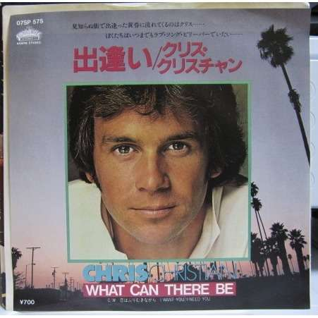 CHRIS CHRISTIAN WHAT CAN THERE BE/I WANT YOU I NEED YOU -sample promo-