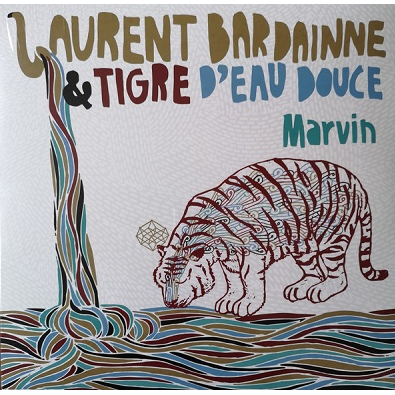 Laurent Bardainne & Tigre D'eau Douce Marvin