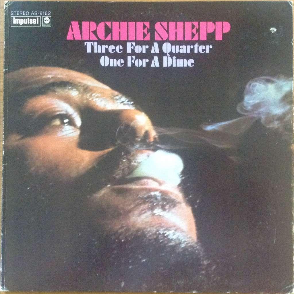 Archie Shepp Rowell Rudd Donald Garrett L. Worell Archie Shepp - Three For A Quarter One For A Dime