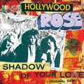 HOLLYWOOD ROSE - Shadow Of Your Love (7') Ltd Edit Blue Vinyl & Free Silk-Screened Patch -USA - 45T x 1