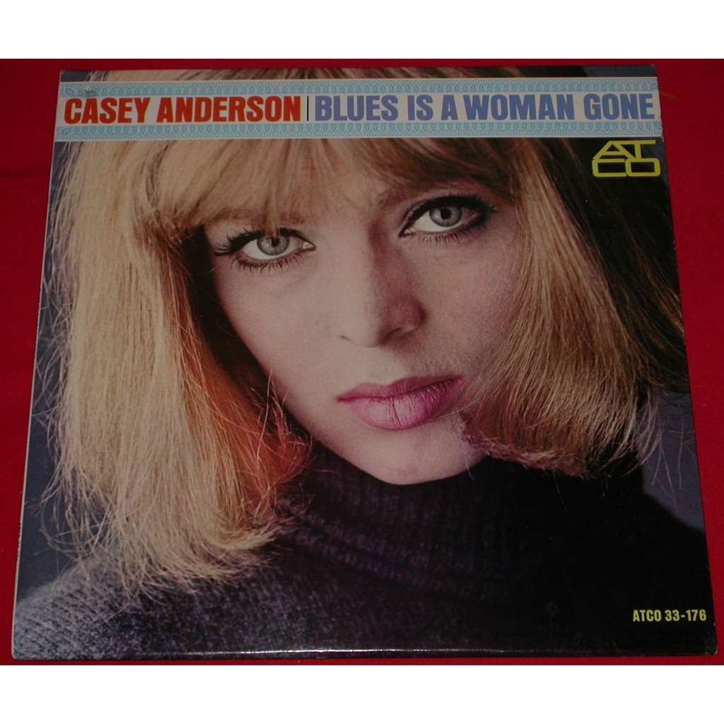 Casey Anderson Blues Is A Woman Gone