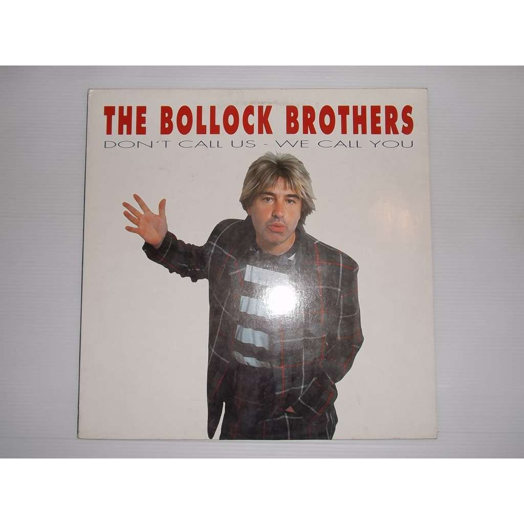 The Bollock Brothers Don't Call Us - We Call You