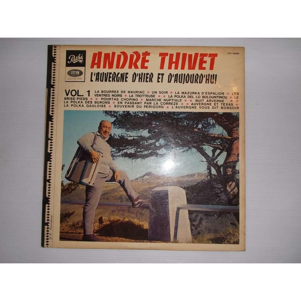 André Thivet L'auvergne D'hier Et D'aujourd'hui vol 1