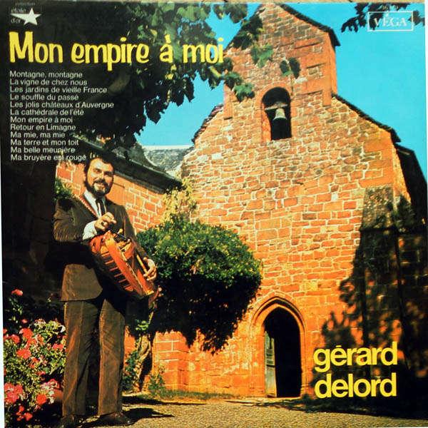 Gérard Delord Mon Empire à moi