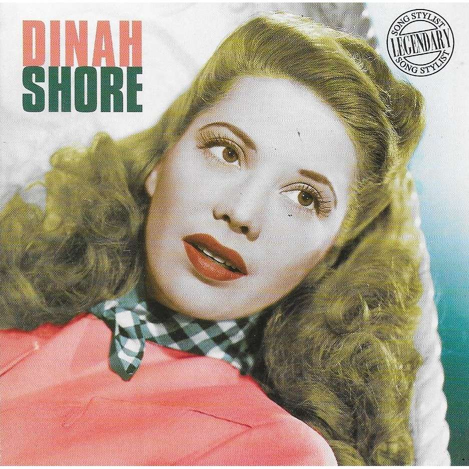 Dinah Shore Legendary Song Stylist