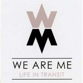 LIFE IN TRANSIT We are me