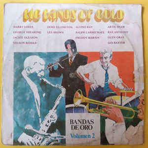 Big Bands Of Gold (Bandas De Oro) - Vol. 2 Big Bands Of Gold (Bandas De Oro) - Vol. 2