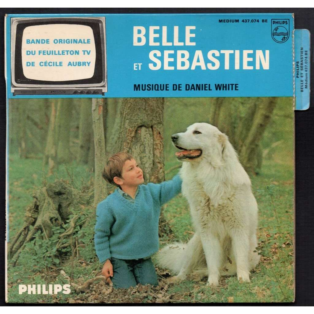 DANIEL WHITE BELLE - JE PARS - BELLE ET SEBASTIEN - UN JOUR TU SAURAS + 1 .. FEUILLETON TV . BELLE ET SEBASTIEN