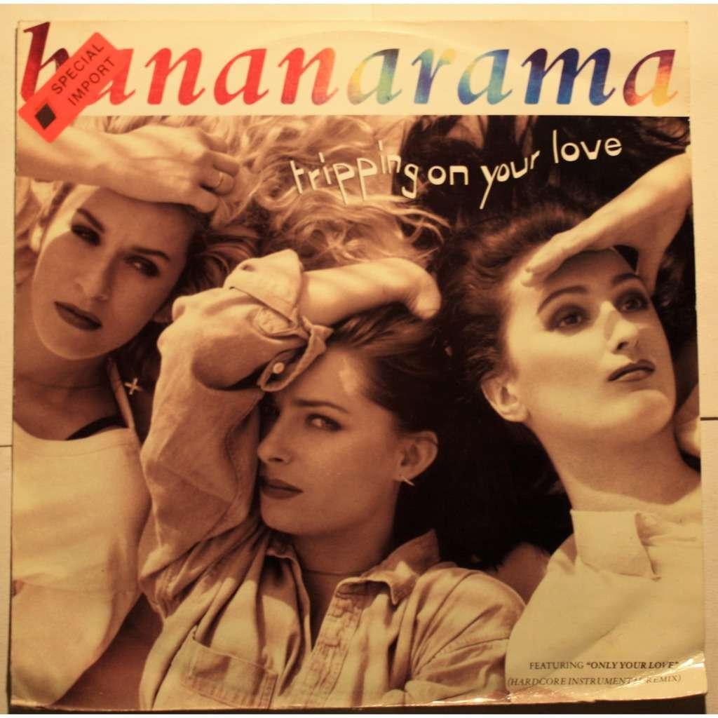 Bananarama Tripping on your love