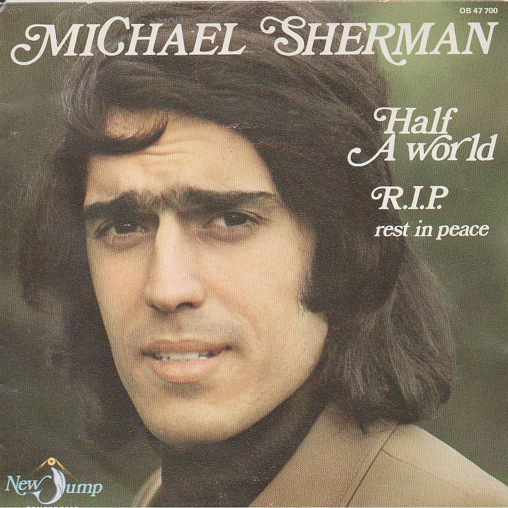 michael sherman Half a world & R.I.P. rest in peace