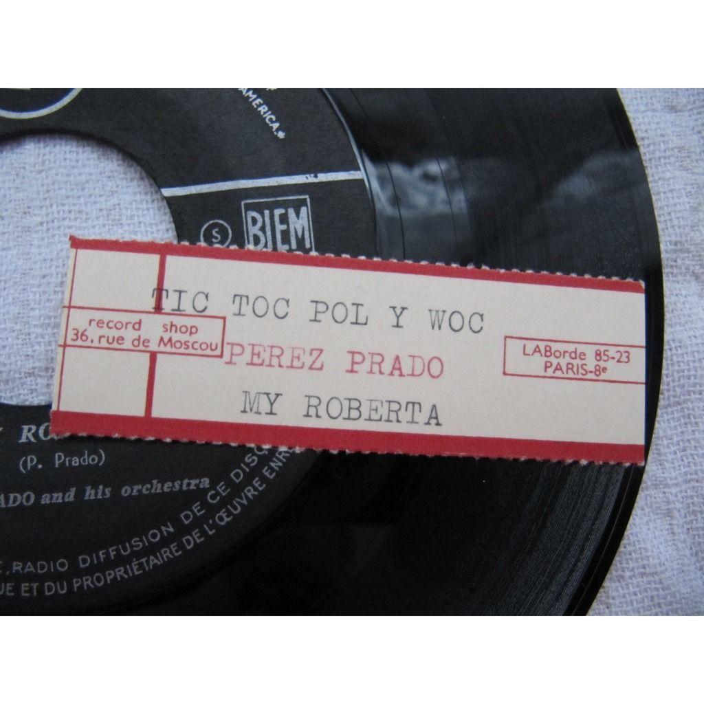 Perez Prado And His Orchestra My Roberta / Tic Toc Pol Y Woc
