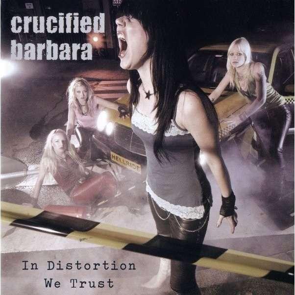 crucified barbara in distortion we trust