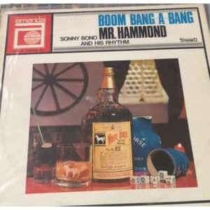 Sonny Bono And His Rhythm Boom Bang-A-Bang Mr. Hammond