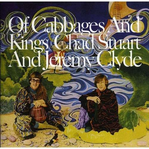 chad & jeremy Of cabbages & kings