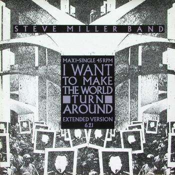 Miller Band, Steve I Want To Make The World
