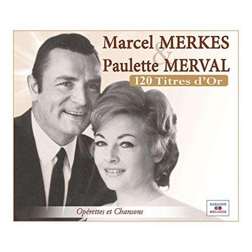 MARCEL MERKES & PAULETTE MERVAL 5 CD 120 TITRES D'OR