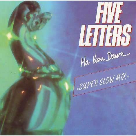 Five Letters Ma Keen Dawn Super Slow Mix
