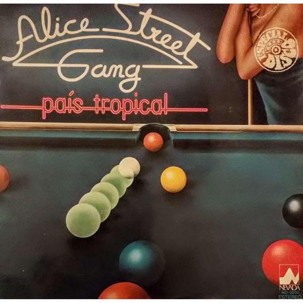 Alice Street Gang Pais Tropical