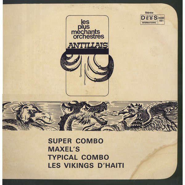 super combo /maxel's/typical combo/les vikings les plus mechants orchestres antillais