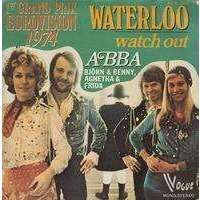 ABBA WATERLOO ( GAGNANTS EUROVISION 1974 ) / WATCH YOU