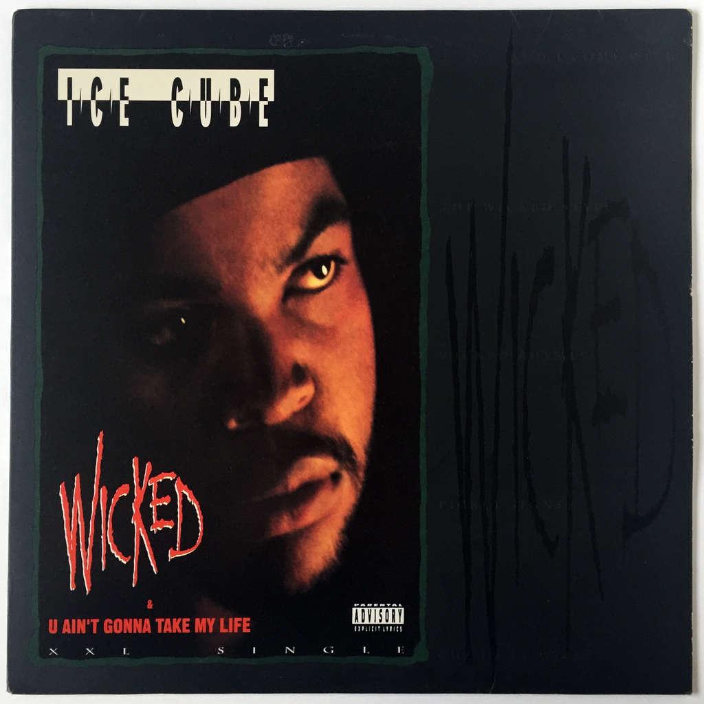 Ice Cube Wicked / U Ain't Gonna Take My Life