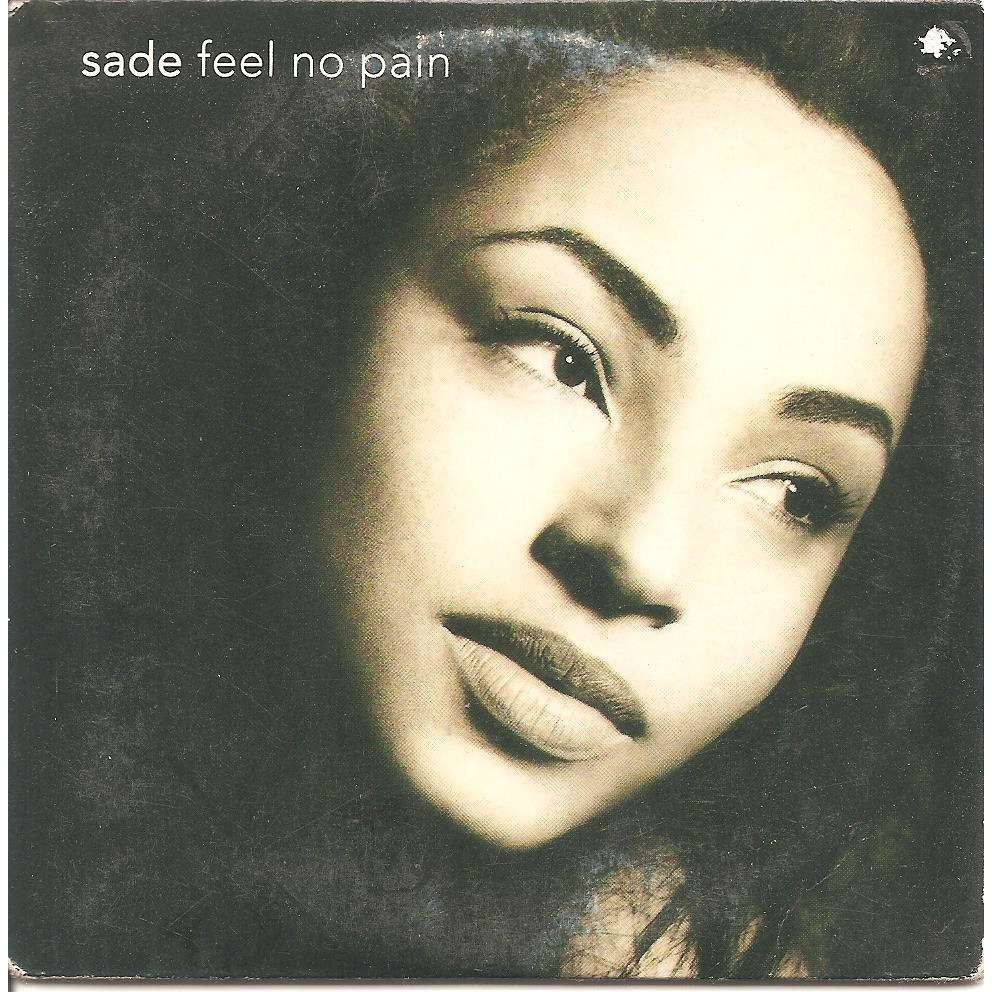 Sade Feel no pain / Love is stronger than pride