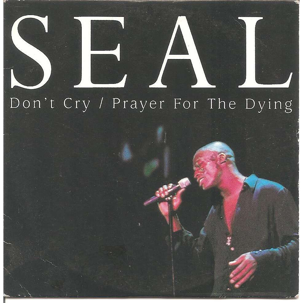 Seal Don't cry / Prayer for the dying / - 2 versions