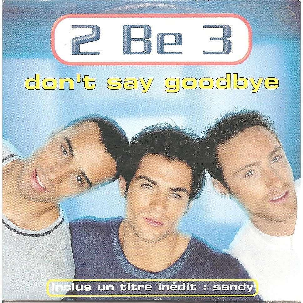 2 Be 3 Don't say goodbye / Sandy